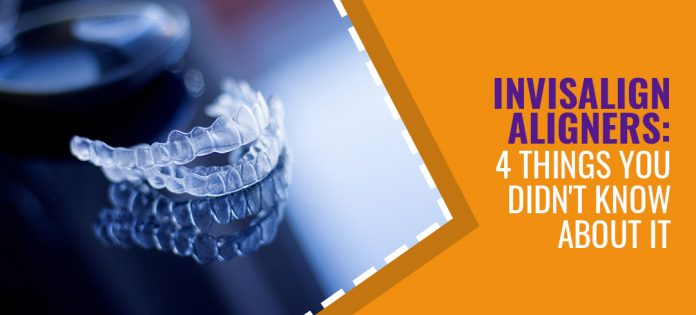Invisalign Aligners: 4 Things You Didn't Know About It - Cosmetic Dentistry Clinic
