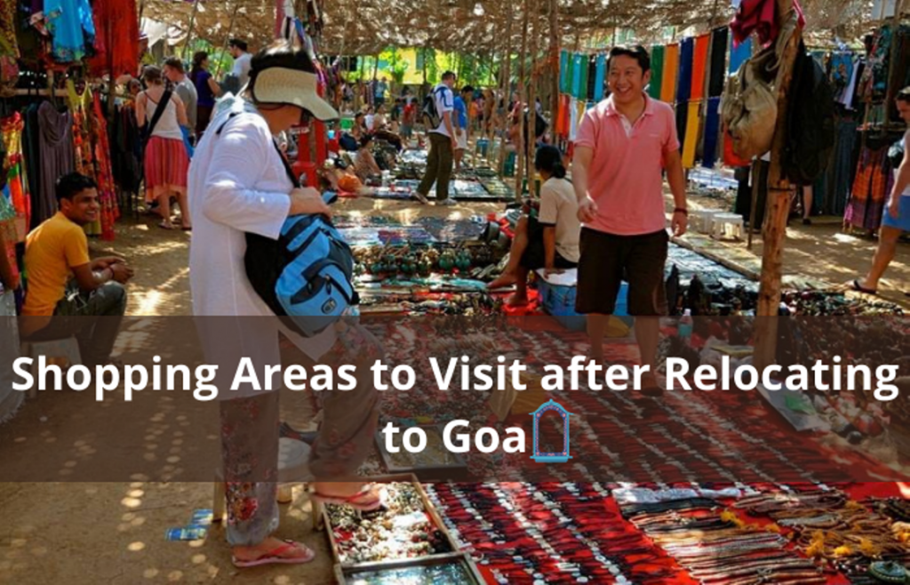 Shopping Areas to Visit after Relocating to Goa