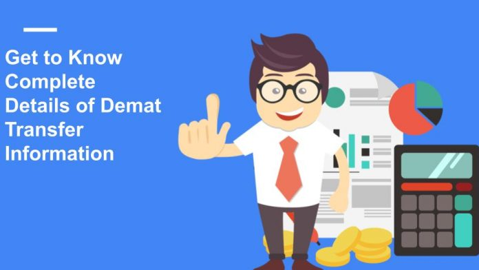 Get to Know Complete Details of Demat Transfer Information