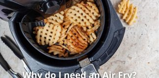 Why do I need an Air Fry
